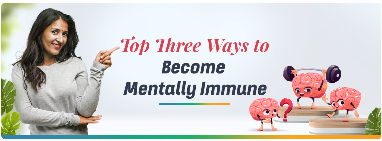 Top 3 Ways To Become Mentally Immune | MindfulTMS